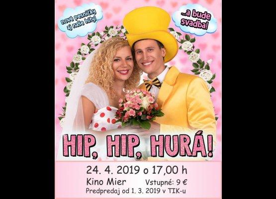 Smejko a Tanculienka HIP HIP HURÁ!